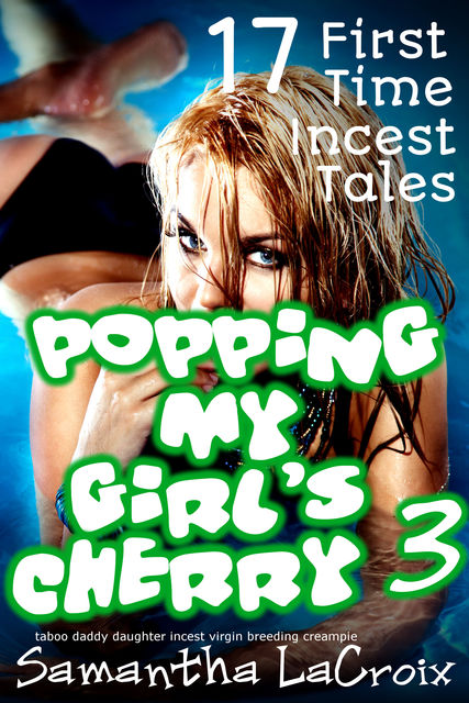 Popping My Girl's Cherry #3, Samantha LaCroix