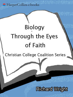Biology Through the Eyes of Faith, Richard Wright