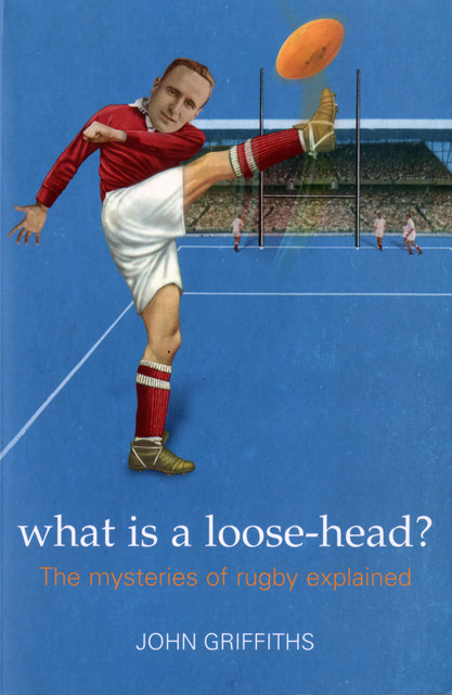What is a Loose-head?, John Griffiths