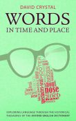 Words in Time and Place, David Crystal
