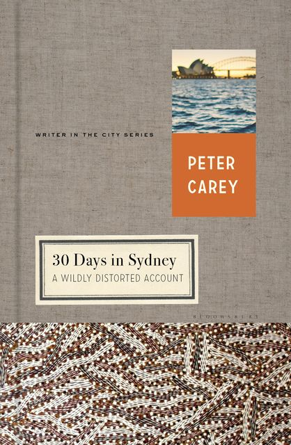 30 Days in Sydney, Peter Carey