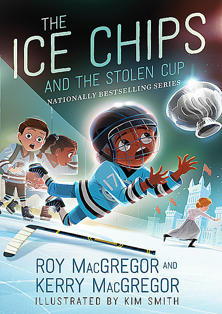 The Ice Chips and the Stolen Cup, Roy MacGregor, Kerry MacGregor
