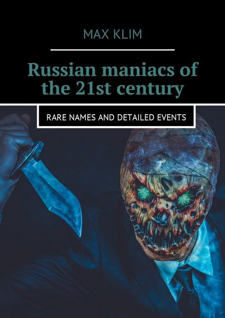 Russian maniacs of the 21st century, Max Klim