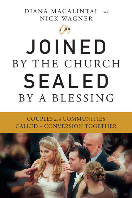 Joined by the Church, Sealed by a Blessing, Diana Macalintal, Nick Wagner