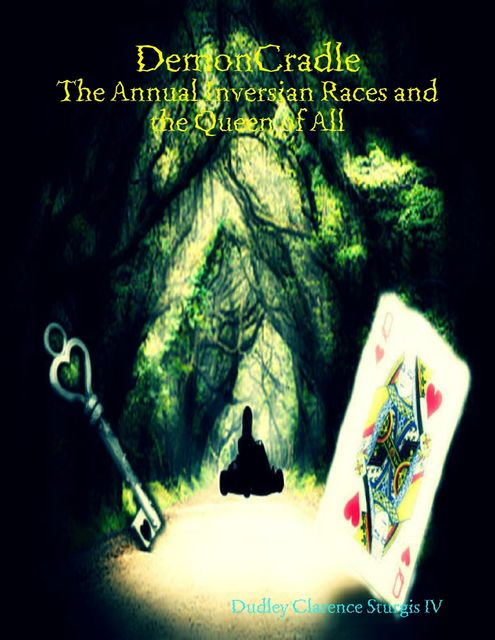 Demoncradle: The Annual Inversian Races and the Queen of All, Dudley Clarence Sturgis IV