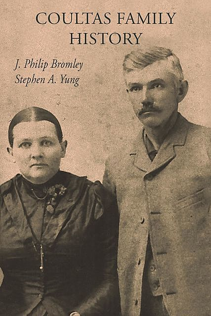 COULTAS FAMILY HISTORY, J. Philip Bromley, Stephen A. Yung