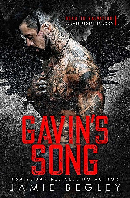 Gavin's Song: Road to Salvation: A Last Rider's Trilogy #1, Jamie Begley