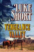 Vengeance Valley, Luke Short