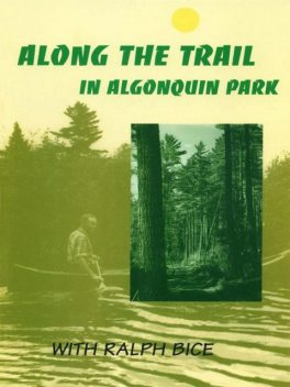 Along the Trail in Algonquin Park, Ralph Bice