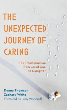The Unexpected Journey of Caring, Donna Thomson, Zachary White