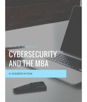 Cybersecurity and the MBA, John Reynolds