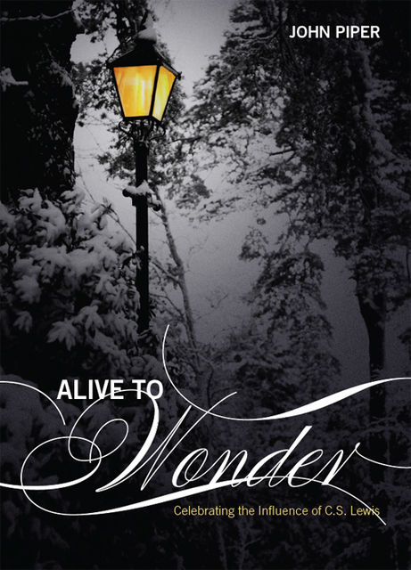 Alive To Wonder, John Piper