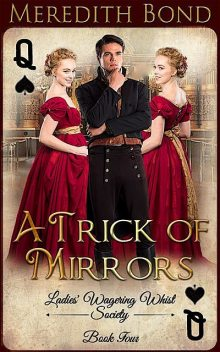 A Trick of Mirrors, Meredith Bond