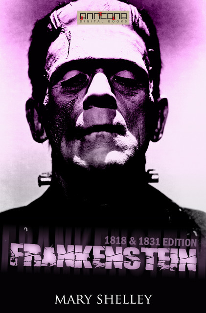 Frankenstein (1831 version) by Mary Shelley – Delphi Classics (Illustrated), Mary Shelley