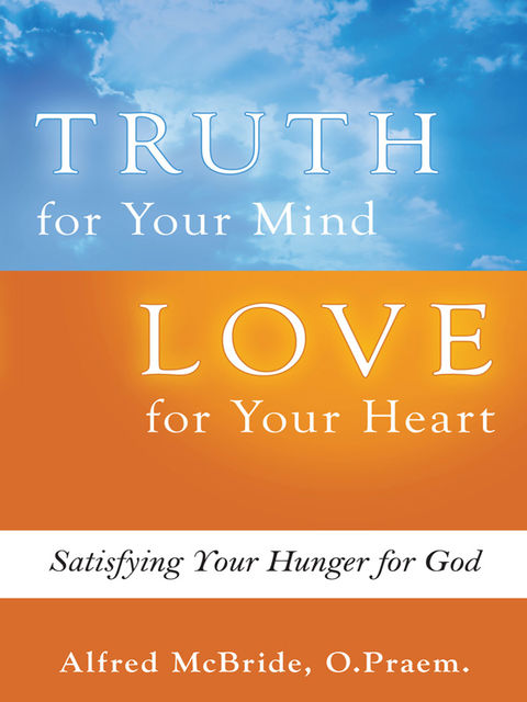 Truth for Your Mind, Love for Your Heart, Alfred McBride