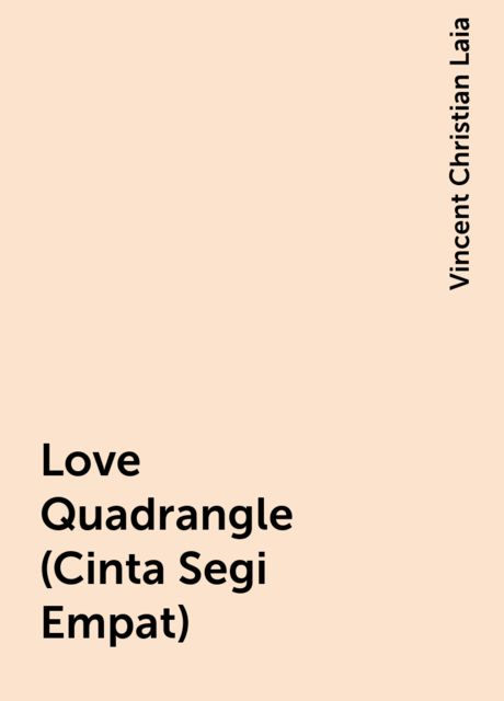 Love Quadrangle (Cinta Segi Empat), Vincent Christian Laia