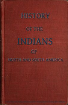 History of the Indians, of North and South America, Samuel G.Goodrich