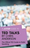 A Joosr Guide to… TED Talks by Chris Anderson, Joosr