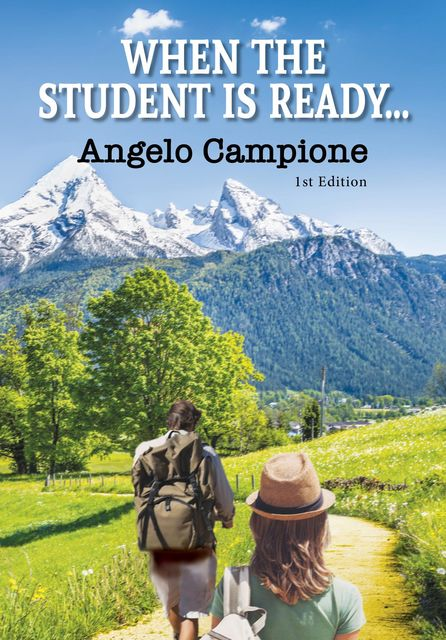 When The Student Is Ready, Angelo Campione
