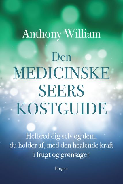 Den medicinske seers kostguide, Anthony William