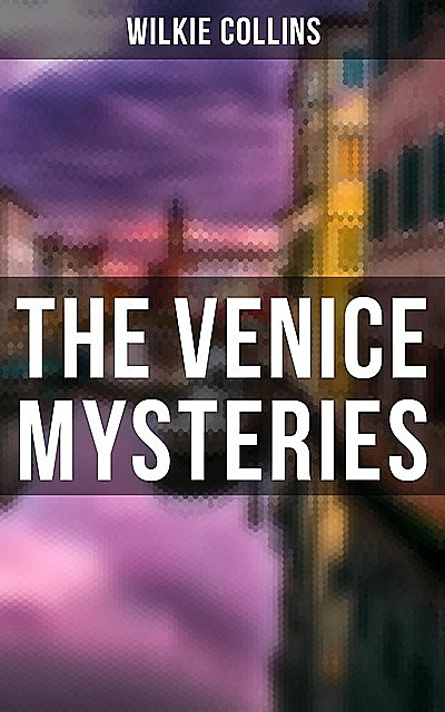 THE VENICE MYSTERIES, Wilkie Collins