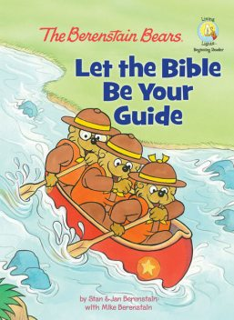 The Berenstain Bears: Let the Bible Be Your Guide, Jan Berenstain w, Mike Berenstain, Stan Berenstain