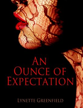 An Ounce of Expectation, Lynette Greenfield