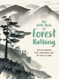 The Little Book of Forest Bathing, Andrews McMeel Publishing
