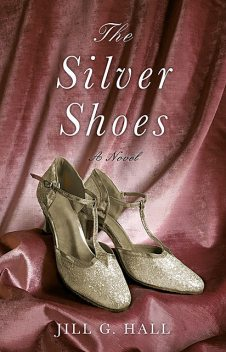 The Silver Shoes, Jill G. Hall