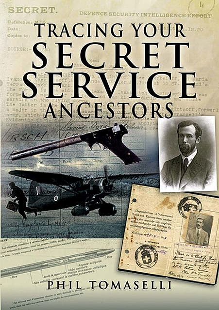 Tracing Your Secret Service Ancestors, Phil Tomaselli