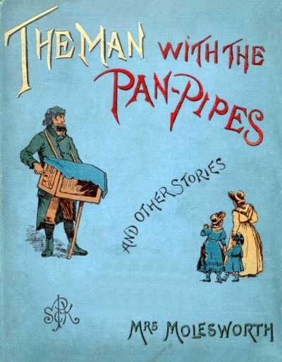 The Man with the Pan Pipes, Mary Louisa Molesworth