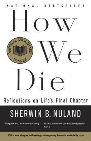 How We Die: Reflections on Life's Final Chapter, Sherwin B.Nuland