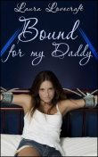 Bound For My Daddy, Laura Lovecraft