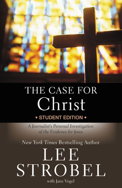 The Case for Christ Student Edition, Lee Strobel