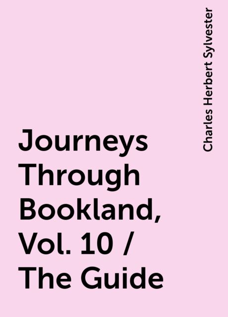 Journeys Through Bookland, Vol. 10 / The Guide, Charles Herbert Sylvester