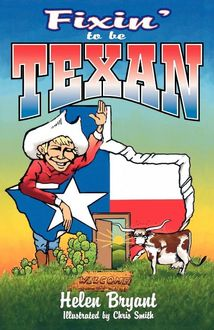 Fixin' To Be Texan, Helen Bryant