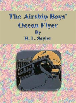 The Airship Boys' Ocean Flyer, H.L.Sayler