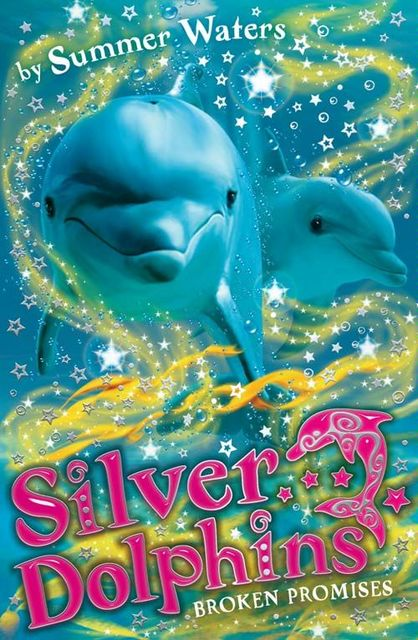 Broken Promises (Silver Dolphins, Book 5), Summer Waters