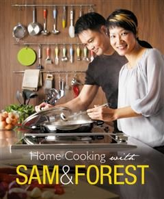 Home Cooking with Sam and Forest, Forest Leong, Sam Leong