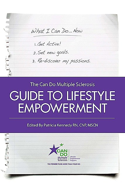 The Can Do Multiple Sclerosis Guide to Lifestyle Empowerment, RN, Patricia Kennedy, MSCN, CNP