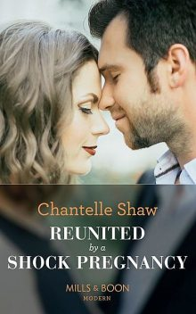 Reunited By A Shock Pregnancy, Chantelle Shaw