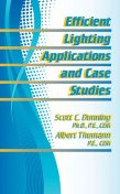 Efficient Lighting Applications & Case Studies, Albert Thumann, Scott Dunning