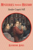Under Copp's Hill, Katherine Ayres
