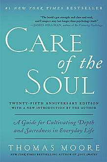Care of the Soul Twenty-fifth Anniversary Edition, Thomas Moore