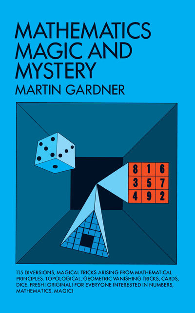 Mathematics, Magic and Mystery, Martin Gardner