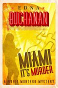 Miami, It's Murder, Edna Buchanan