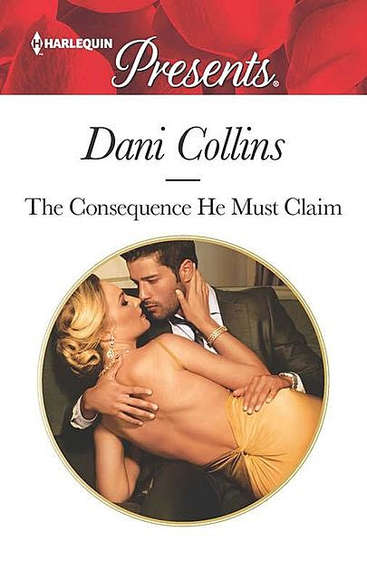 The Consequence He Must Claim, Dani Collins