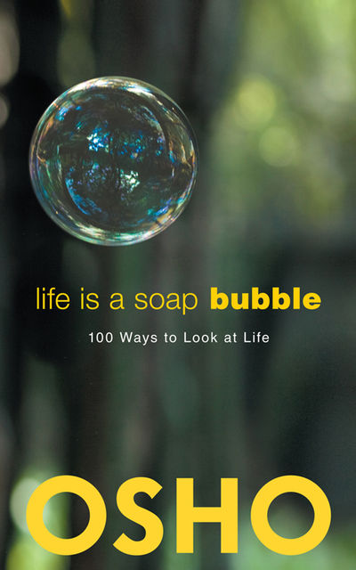 Life Is a Soap Bubble, Osho