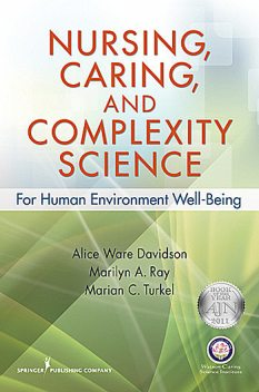 Nursing, Caring, and Complexity Science, RN, CTN-A, Alice Ware Davidson, Marian C. Turkel, Marilyn A. Ray, NEA-BC
