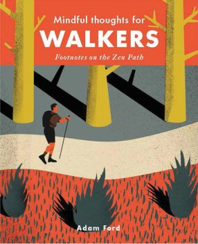 Mindful Thoughts for Walkers, Adam Ford